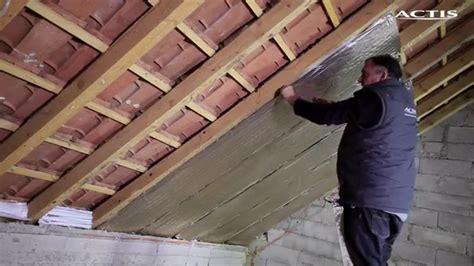 Pose Isolant Mince Sous Tuile by Comment Isoler Une Sous Toiture Avec Hybris