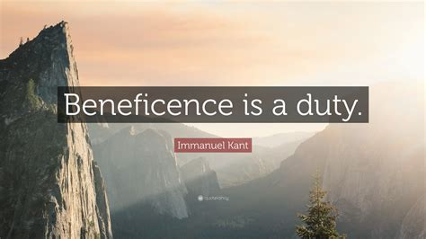 immanuel kant quote beneficence   duty