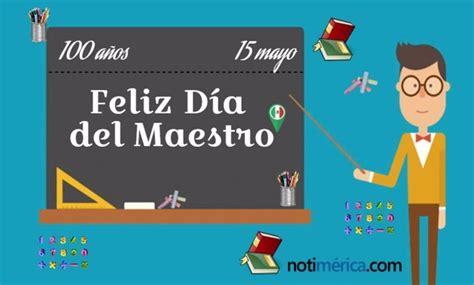 Día del Maestro en México, ¿por qué se celebra el 15 de ...