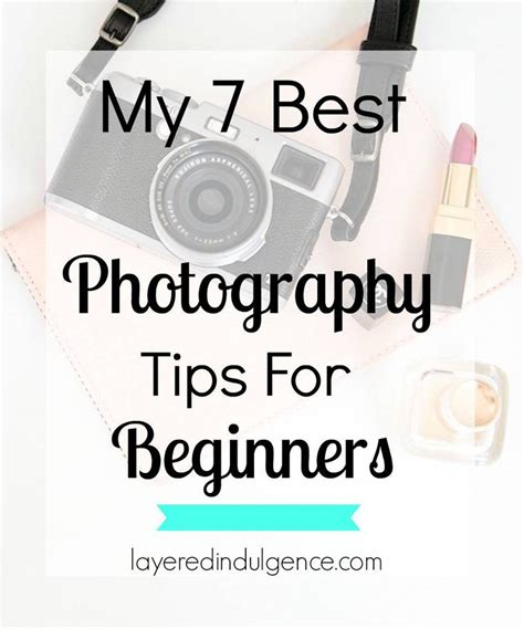 13348 photography tips and techniques for beginning photographers my 7 best photography tips for beginners cameras