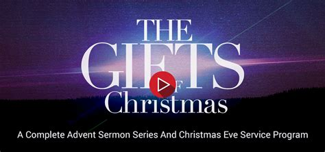 the gifts of christmas a complete advent sermon series