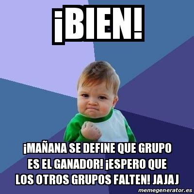 Meme Generator Definition - meme bebe exitoso 161 bien 161 ma 241 ana se define que grupo es el ganador 161 espero que los otros