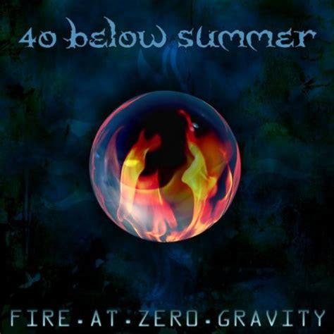 40 Below Summer Fire At Zero Gravity Reviews