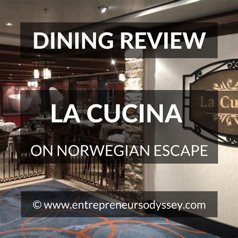 la cuisine reviews la cucina restaurant review on escape
