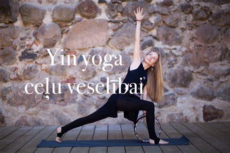 Yin yoga ceļu veselībai   SLOW LIFE
