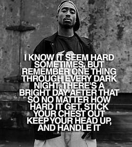 Tupac I Know It Seems Hard Quote | grandparents ...