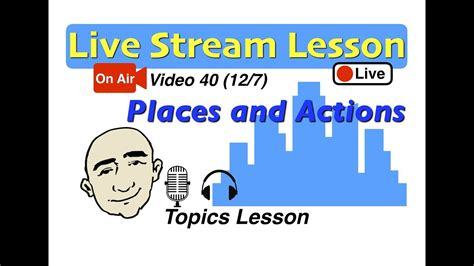 Mark Kulek Live Stream  The Past (places And Actions)  40  English For Communication Esl