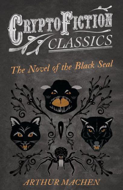 the novel of the black seal by arthur machen nook book