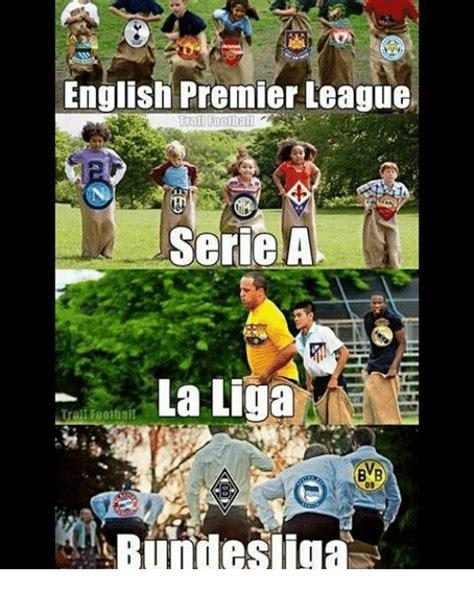 English Premier League Memes - english premier league serie a la liga bmb bundesliga meme on sizzle