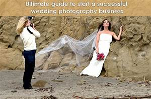 guide to start a successful wedding photography business With starting a wedding photography business