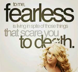 Famous Quotes About Being Fearless. QuotesGram