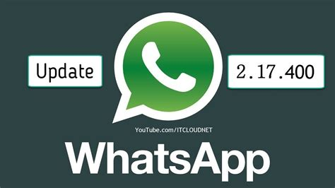 how to update whatsapp messenger to version 2 17