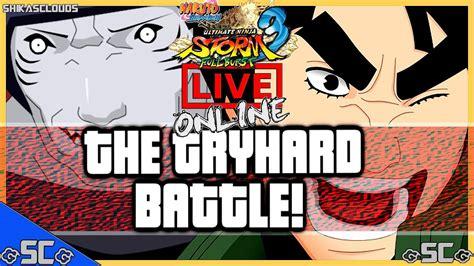 The Tryhard Battle Live Online 55 Naruto Full Burst