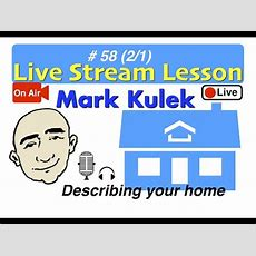 Mark Kulek Live Stream  How To Describe Your Home  #58  English For Communication  Esl Youtube