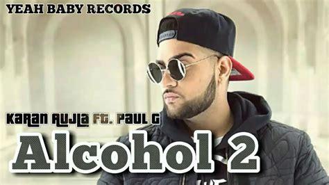 Alcohol 2 (full Song) || Paul G || Karan Aujla || Elly