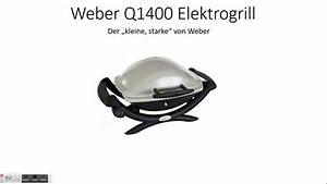Elektrogrill Weber Test : weber q1400 elektrogrill test youtube ~ Frokenaadalensverden.com Haus und Dekorationen