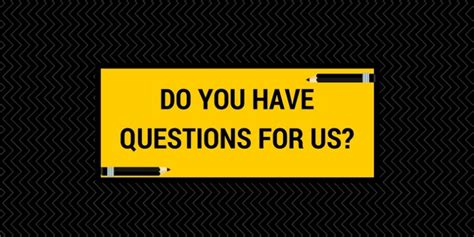 Interview Question Do You Have Any Questions For Us