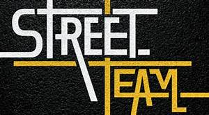 JOIN OUR STREET TEAM!