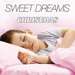 Sweet Dreams Christmas Extremely Relaxing Music For
