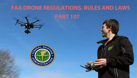 faa drone regulations rules  laws  faas part  regulations