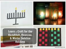 Learn + Craft for Hanukkah, Winter Solstice, and Kwanzaa