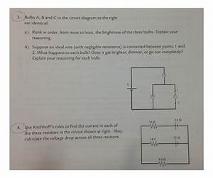 Solved  Bulbs A  B And C In The Circuit Diagram To The Rig
