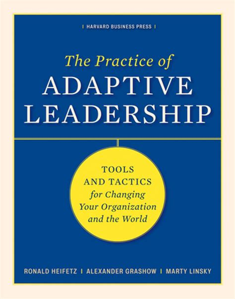 practice  adaptive leadership   marty linsky
