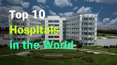 top  hospital   world youtube
