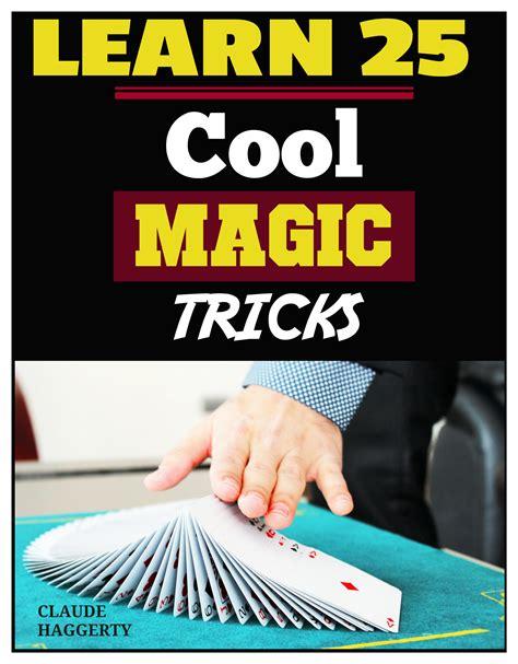 learn magic tricks learn 25 cool magic tricks