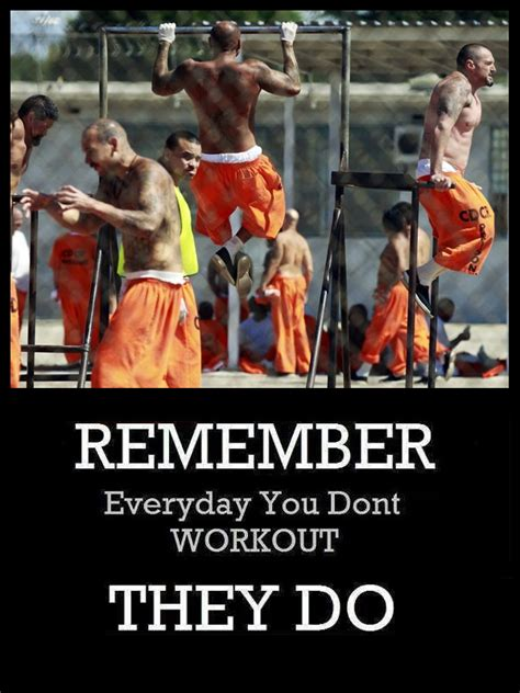 remember everyday  dont workout