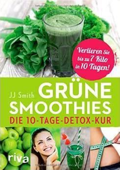 10 tage detox mit grünen smoothies erfahrungen warum es so leicht ist mit gr 252 nen smoothies abzunehmen krisenkueche de