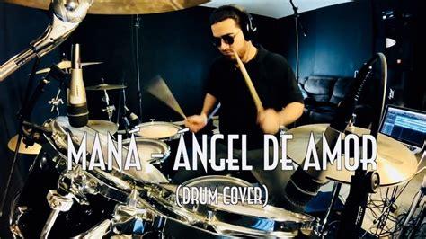 Angel De Amor (drum Cover) Multicam Hd