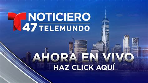 En Vivo: Noticiero 47 Telemundo – Telemundo New York (47)