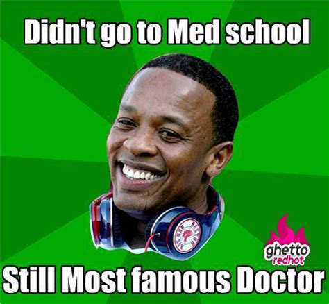 Dr Dre Meme - funny dr dre archives ghetto red hot