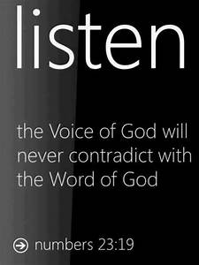 Listen to his voice... God is not human, that he should ...