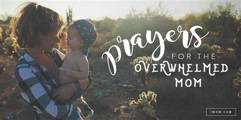 prayers   overwhelmed mom imom