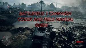 Bf1  Codex And Field Manual Guide  Pt 1 1 Through Mud And