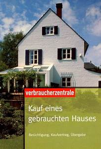 Kauf Eines Gebrauchten Hauses : kauf eines gebrauchten hauses besichtigung kaufvertrag bergabe von g nther weizenh fer ~ A.2002-acura-tl-radio.info Haus und Dekorationen