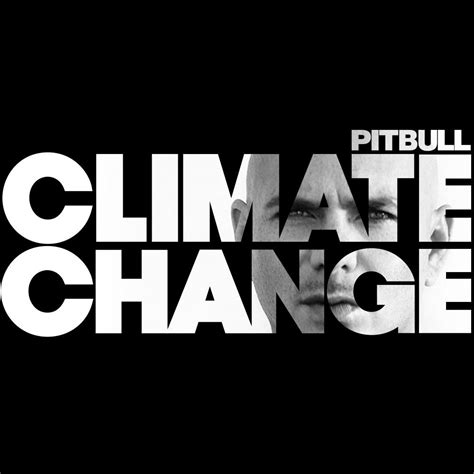 Pitbull  Climate Change Lyrics And Tracklist Genius