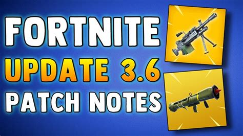 fortnite update 3 6 patch notes machine gun guided missile removed fortnite battle royale
