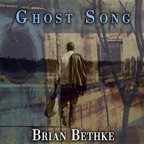 Ghost Song By Brian Bethke On Amazon Music Amazoncom