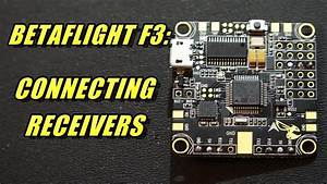 Betaflight F3  Connecting Receiver