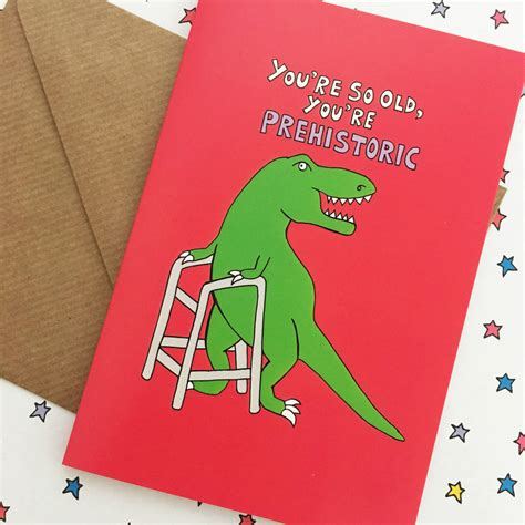 Maybe you would like to learn more about one of these? Old Age Dinosaur Birthday Card By Ladykerry Illustrated Gifts | notonthehighstreet.com