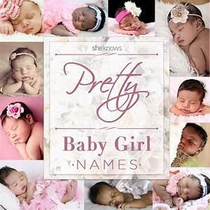 Pretty Girl Names That'll Make You Wish You Were Having ...