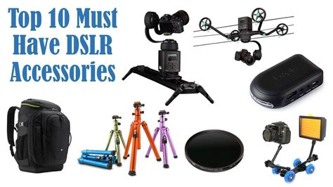 Top 10 Must Have Dslr Accessories For Photography