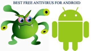 best antivirus for android phones free best antivirus for your android mobile phones security
