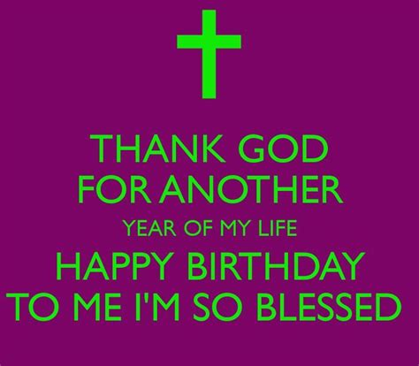 My Birthday Quotes Thank God On My Birthday Quote Pictures Photos And