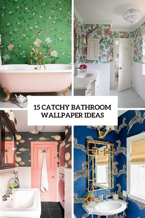 Wallpaper In Bathroom Ideas by 15 Catchy Bathroom Wallpaper Ideas Shelterness