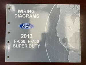 2013 Ford F650  750 Super Duty Wiring Diagram
