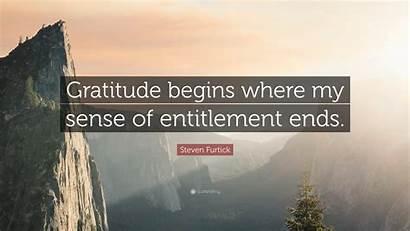 Furtick Steven Quotes Entitlement Sense Gratitude Quote